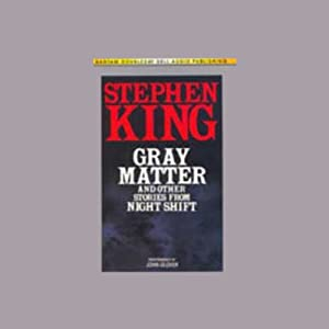 Gray Matter and Other Stories From Night Shift | Livre audio