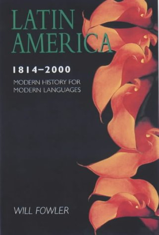 Latin America 1800-2000 (Modern History for Modern Languages)