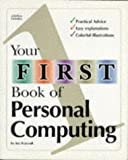 echange, troc  - Your First Book of Personal Computing