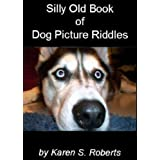 Silly Old Book of Dog Picture Riddles ~ Karen S.  Roberts