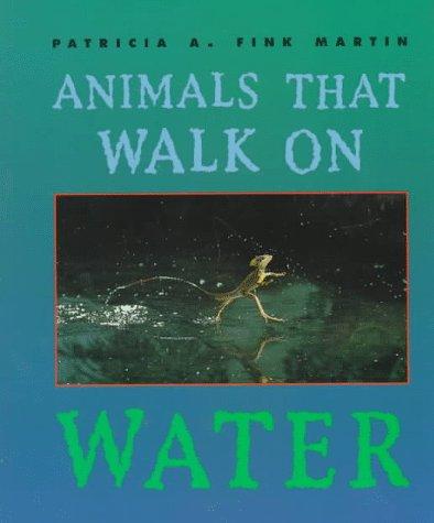 Animals That Walk on Water (First Books--Animals)