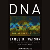 DNA: The Secret of Life | [James Watson, Andrew Berry]