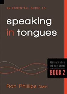 An Essential Guide To Speaking In Tongues: Foundations On The Holy Spirit