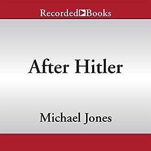 The Last Ten Days of World War II in Europe - Michael Jones