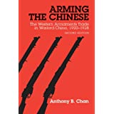 Arming the Chinese: The Western Armaments Trade in Warlord China, 1920-1928