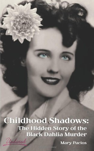 Childhood Shadows: The Hidden Story of the Black Dahlia Murder