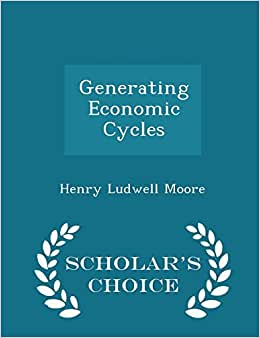 Generating Economic Cycles - Scholar's Choice Edition