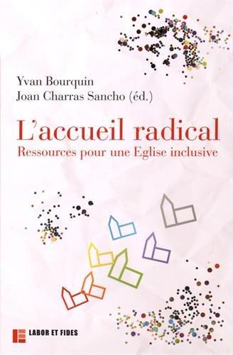 L'accueil radical : Ressources pour une Eglise inclusive