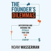 The Founders Dilemmas | [Noam Wasserman]