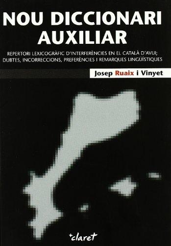 Nou Diccionari Auxiliar: Repertori lexicogràfic d'interferències en el català d'avui; dubtes, incorreccions, preferències i remarques lingüístiques (CLARET)