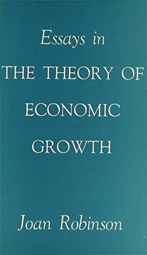 essays in the theory of economic growth Robinson, joan (1963) essays in the theory of economic growth london: macmillan & co ltd 1963) some critical remarks on joan robinson's growth model.