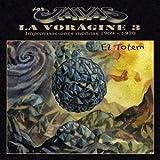 La Voragine 3 El Totem by Los Jaivas (2003-05-04)