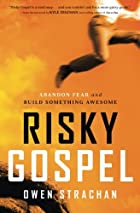 Risky Gospel: Abandon Fear and Build Something Awesome