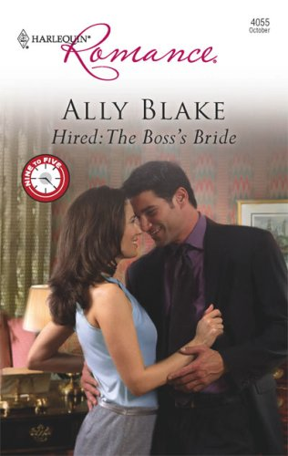 Hired: The Boss's Bride (Harlequin Romance), ALLY BLAKE