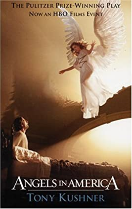 Angels in America:  A Gay Fantasia on National Themes: Part One: Millennium Approaches Part Two:  Perestroika