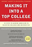 img - for Making It into a Top College, 2nd Edition: 10 Steps to Gaining Admission to Selective Colleges and Universities (Greenes' Guides to Educational Planning) book / textbook / text book