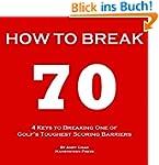 4 KEYS GOLF - HOW TO BREAK 70 - A gui...