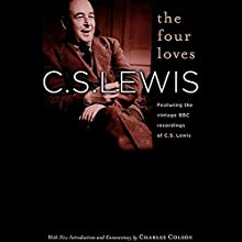 The Four Loves  Audiobook by C.S. Lewis Narrated by C.S. Lewis