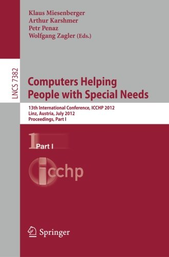 Computers Helping People with Special Needs: 13th International Conference, ICCHP 2012, Linz, Austria, July 11-13, 2012, Proceedings, Part I