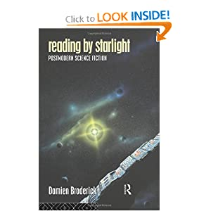Reading by Starlight: Postmodern Science Fiction (Popular Fiction) by Damien Broderick