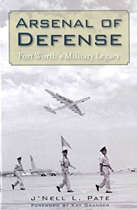 Arsenal of Defense: Fort Worth's Military Legacy - Hardcover