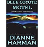 img - for By Dianne D. Harman - Blue Coyote Motel (2014-03-01) [Paperback] book / textbook / text book