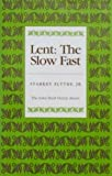 Lent: The Slow Fast (Iowa Short Fiction Award)