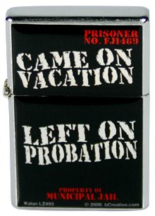 Came on Vacation: Left on Probation Flip Top Lighter