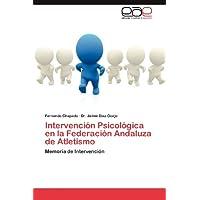 Intervención Psicológica en la Federación Andaluza de Atletismo: Memoria de Intervención