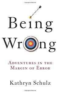 Cover of &quot;Being Wrong: Adventures in the ...