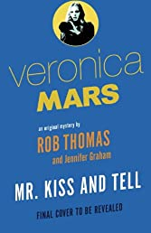 Veronica Mars (2): An Original Mystery by Rob Thomas: Mr. Kiss and Tell (Vintage)