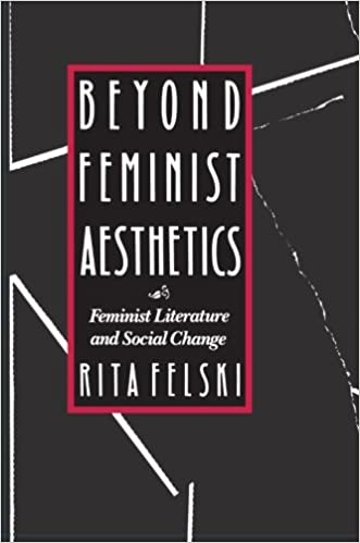 Beyond Feminist Aesthetics: Feminist Literature and Social Change (The John Harvard Library)
