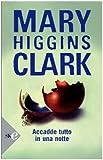 echange, troc Mary Higgins Clark - Accadde tutto in una notte
