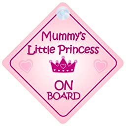 Mummy Little Princess On Board Car Sign New Baby / Child Gift / Present / Baby Shower Surprise
