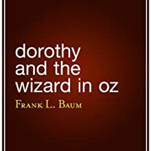 Dorothy and the Wizard in Oz (       UNABRIDGED) by L. Frank Baum Narrated by Claire Bronson