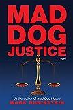 Mad Dog Justice