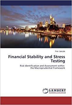 Financial Stability And Stress Testing: Risk Identification And Assessment Within The Macroprudential Framework