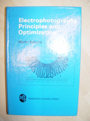 Electrophotography Principles And Optimization (Electronic & Electrical Engineering Research Studies)