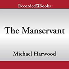 The Manservant (       UNABRIDGED) by Michael Harwood Narrated by Richard Higgins