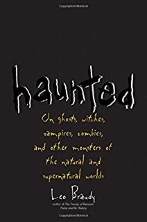 Book Cover: Haunted: On Ghosts, Witches, Vampires, Zombies, and Other Monsters of the Natural and Supernatural Worlds