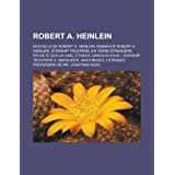 Robert A. Heinlein: Nouvelle de Robert A. Heinlein, Roman de Robert A. Heinlein, Starship Troopers, En Terre Etrangere...