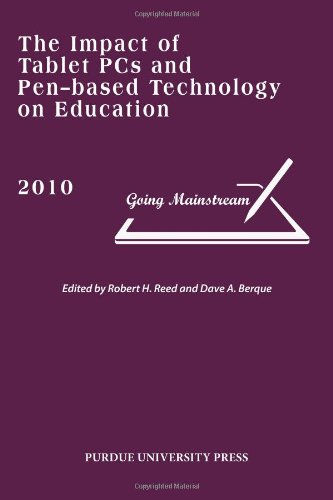 The Impact of Tablet PCs and Pen-based Technology on Education: Going Mainstream, 2010