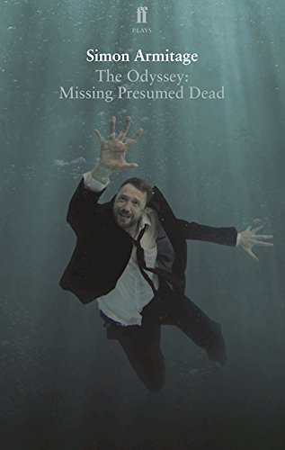 The Odyssey: Missing Presumed Dead: Adapted for the Stage