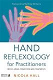 Hand Reflexology for Practitioners: Reflex Areas, Conditions and Treatments