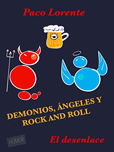 Demonios, ángeles y rock and roll II (El desenlace)