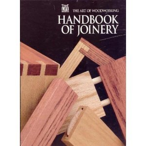 The Art Of Woodworking. Handbook Of Joinery