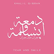 A Tear and a Smile Audiobook by Khalil Gibran Narrated by Samah Mubarak