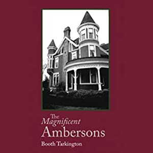 The Magnificent Ambersons Audiobook