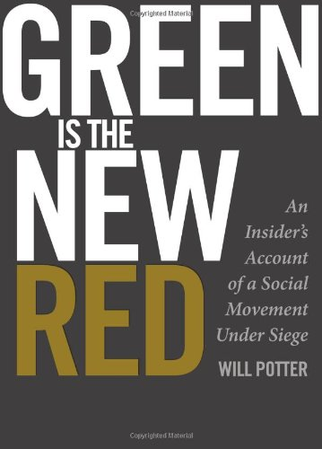 Green is the New Red An Insider s Account of a Social Movement Under Siege087286572X