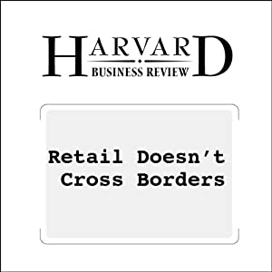 Retail Doesn't Cross Borders (Harvard Business Review) | [Marcel Corstjens, Rajiv Lal]